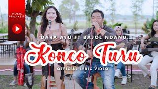 Download lagu Dara Ayu Ft. Bajol Ndanu - Konco Turu ( Lyric Video)