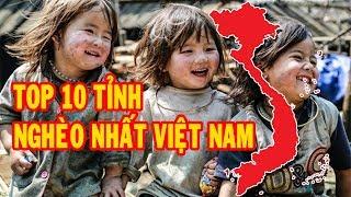 TOP 10 Tỉnh nghèo nhất Việt Nam | Khám Phá Go Vietnam ✔