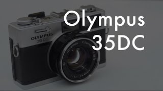 Olympus 35DC Rangefinder Overview and Manual