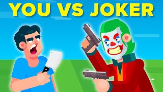 YOU vs THE JOKER - WHO WOULD WIN?