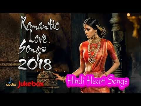 ROMANTIC HINDI SONGS 2018 - Hindi Heart Touching Songs - Hindi Love Songs - Hindi Sad Songs