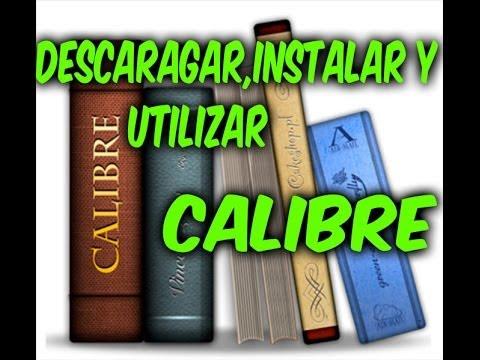 Libros Ebook - descargar . instalar y utilizar calibre