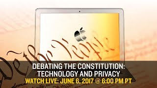 LIVE DEBATE: Debating the Constitution: Technology and Privacy