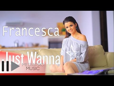 Making Of Francesca - Just Wanna