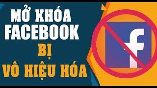 Hướng dẫn chi tiết mở khóa tài khoản facebook bị vô hiệu hóa