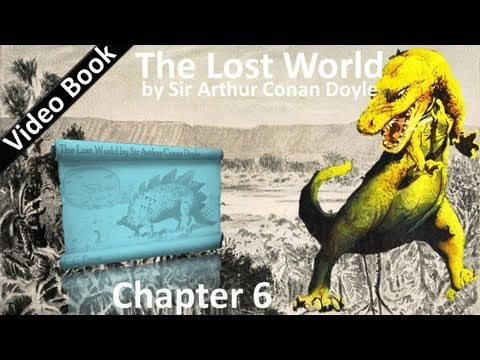 Chapter 06 - The Lost World by Sir Arthur Conan Doyle