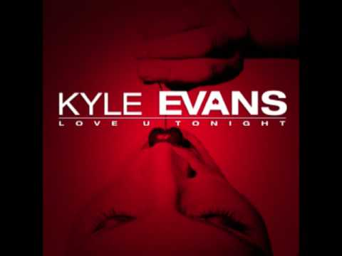 Kyle Evans - Love U Tonight Official Version Video