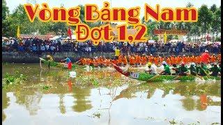 Lược Trận 1,2 Trận Bảng Nam|| GIẢI ĐUA GHE NGO MỞ RỘNG tại Hồng Dân, Bạc Liêu