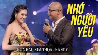 HOA HẬU KIM THOA, RANDY - NHỚ NGƯỜI YÊU | Đêm Nghe Bolero Buồn Dứt Từng Đoạn Ruột MV HD