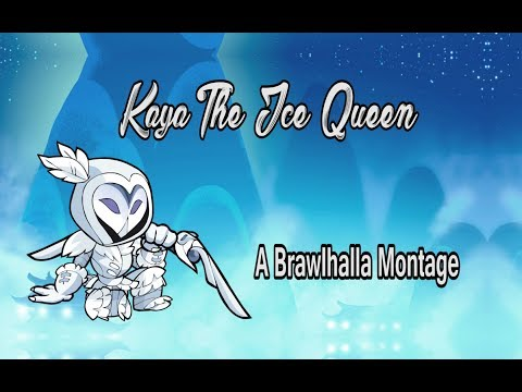 Kaya The Ice Queen | A Brawlhalla Montage
