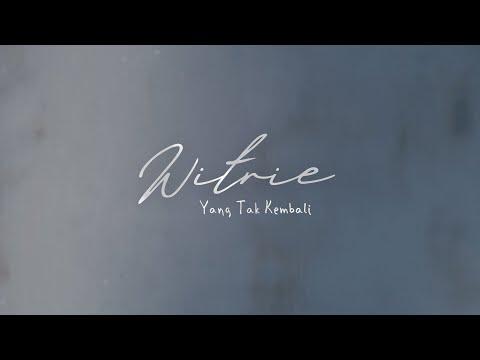 Download Witrie - Yang Tak Kembali    Mp4 baru