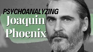 JOAQUIN PHOENIX: Can Trauma Change You for the Better?