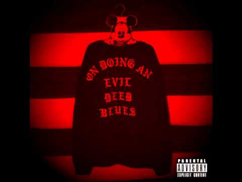 Lil Ugly Mane - On Doing An Evil Deed Blues