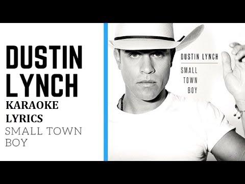 DUSTIN LYNCH - SMALL TOWN BOY KARAOKE COVER LYRICS