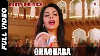 Ghaghara Video Song from Dirty Politics