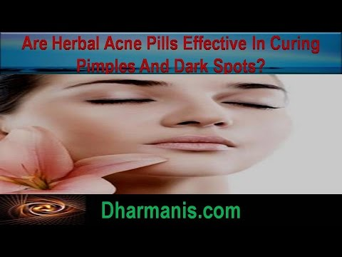 Are Herbal Acne Pills Effective In Curing Pimples And Dark spots