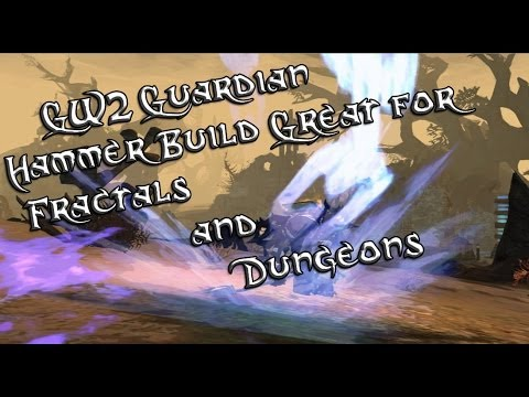 Guild Wars 2 Guardian Hammer Build Great for Fractals and Dungeons