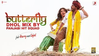 download lagu Butterfly- Dhol Mix By Panjabi Hit Squad Jab Harry gratis