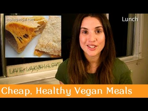 Easy, Cheap, Healthy Vegan Meals: Less Than $2 and 15 minutes Each!