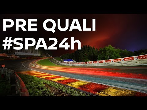 2017 Spa 24 Hour - Pre-Qualifying - LIVE + Onboards #Spa24h #Spa24hOneTeam