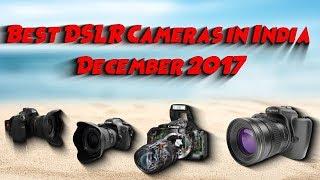 Best DSLR Cameras in India December 2017