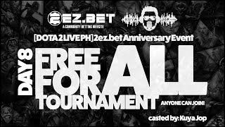 [DOTA 2 LIVE PH]  2ez.bet Anniversary Event - Day 8 / 10 | Free For All Tournament A