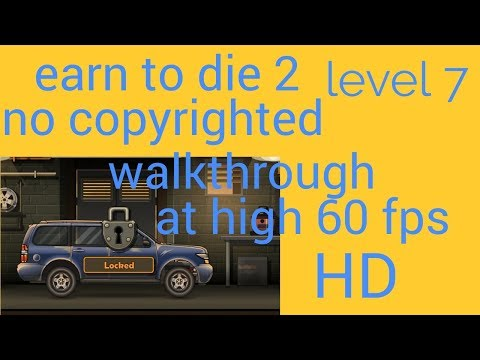 earn to die 2 game level 7 walkthrough at 60fps no copyrighted