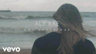 Клип Aly Rae - Day After Day