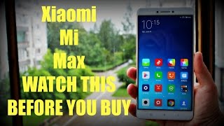 Xiaomi Mi Max - WATCH THIS BEFORE YOU BUY