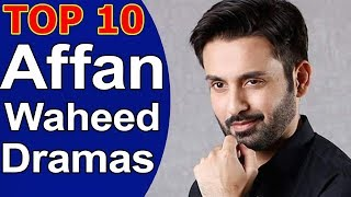 Top 10 Best Affan Waheed Dramas List