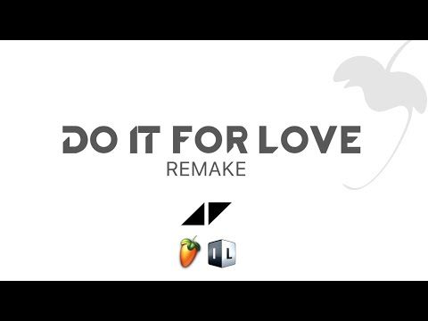 Avicii - Do It For Love (Remake)