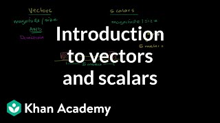 Intro to vectors & scalars | One-dimensional motion | Physics | Khan Academy