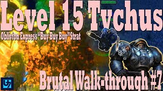 "StarCraft 2: Level 15 Tychus Walk-through #7, Brutal Co-op, ""Buy Buy Buy"" Strat (Oblivion Express)"