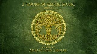 2 Hours of Celtic Music by Adrian von Ziegler - Part 2