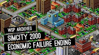 Economic Failure Ending - SimCity 2000 Gameplay Episode 4 - WSP Archives