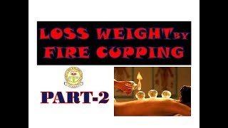 FIRE CUPPING FOR WEIGHT LOSS : BURN BELLY FAT/HIP FAT/CHEST FAT/ RESHAPE BODY