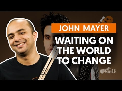 Waiting On the World to Change - John Mayer (aula de bateria)