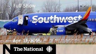 The National for April 17, 2018 — Engine Explosion,  Humboldt, Tesla