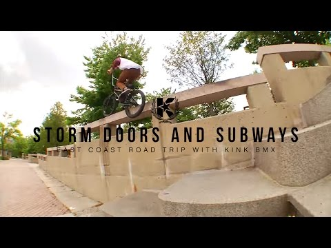 KINK BMX - Storm Doors and Subways: East Coast Road Trip with Kink BMX