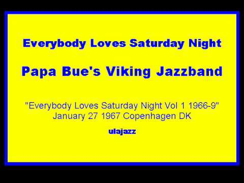 Papa Bue's VJB 1967 Everybody Loves Saturday Night