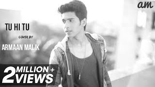 download lagu Armaan Malik - Tu Hi Tu Cover  Kick gratis