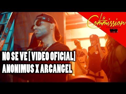 Anonimus Ft Arcangel – No Se Ve (Official Video) videos