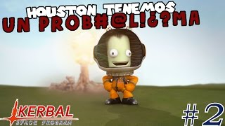 ¿¿JEBEDIAH EN LA LUNA?? | HOUSTON, TENEMOS UN PROBLEMA #2 | KERBAL SPACE PROGRAM
