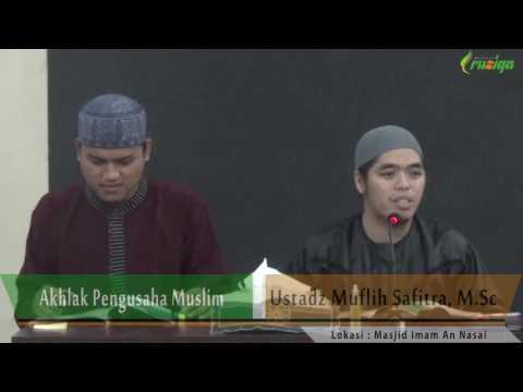 Hari Ke-11: Akhlak Pengusaha Muslim - Ust. Muflih Safitra