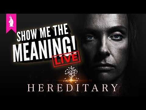 Hereditary : Is it Worth the Hype?  – Show Me The Meaning! LIVE