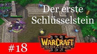 Schlüsselstein 1 - Let's Play Warcraft 3: Reign of Chaos Kampagne (Blind) #18 [Deutsch | German]