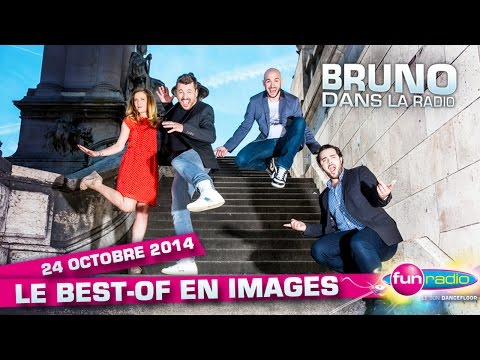 Le best of en images de Bruno dans la radio (24/10/2014)