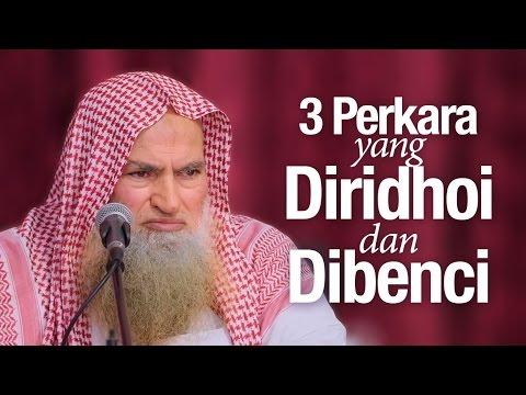 Ceramah Ulama: 3 Perkara yang Diridhoi dan Dibenci - Syaikh Dr. Muhammad Musa Alu Nasr.