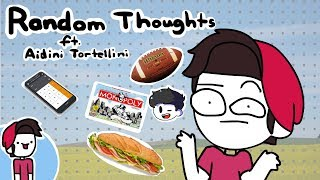 My Random Thoughts (Brody Edition) Ft. Aidini Tortellini
