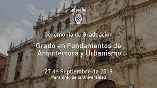 Graduación del Grado en Fundamentos de Arquitectura y Urbanismo · 27/09/2019
